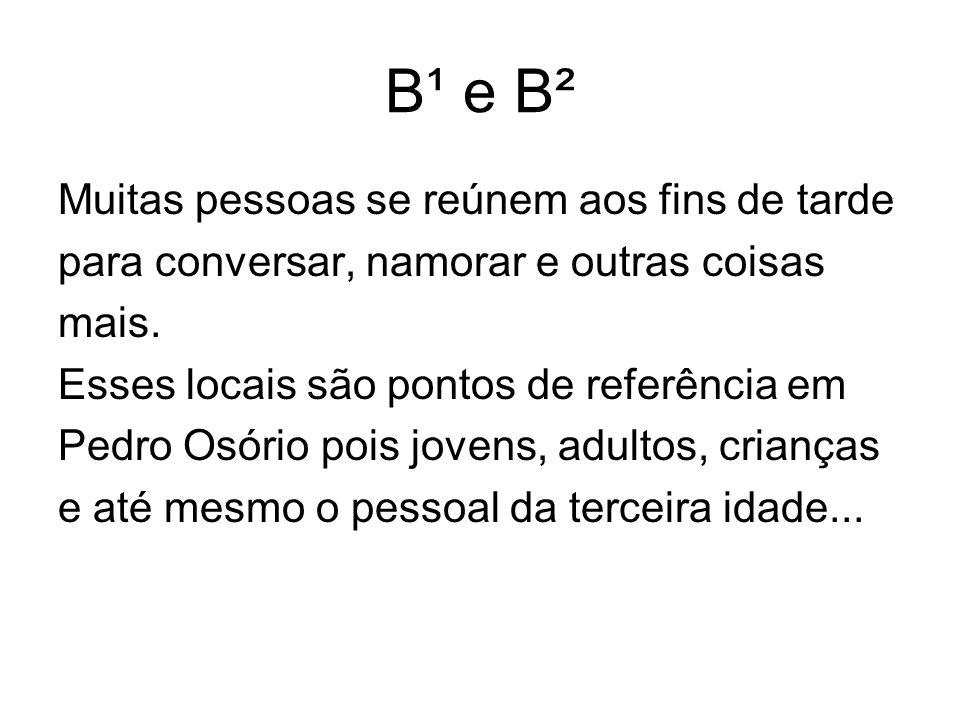 B¹ e B² Muitas pessoas se reúnem aos fins de tarde