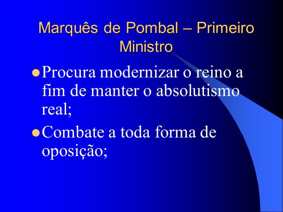 Marquês de Pombal – Primeiro Ministro