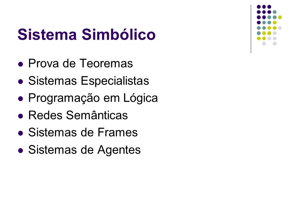 Sistema Simbólico Prova de Teoremas Sistemas Especialistas