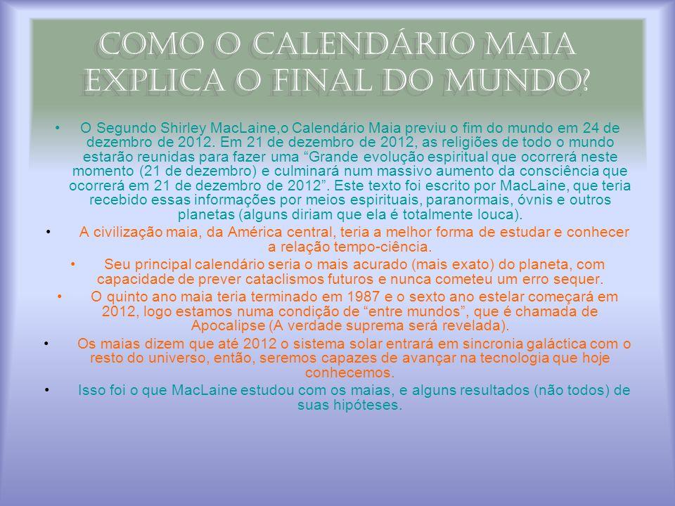 Como o Calendário Maia explica o final do mundo