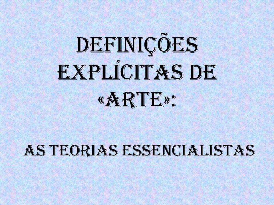 Definições explícitas de «arte»: as teorias essencialistas