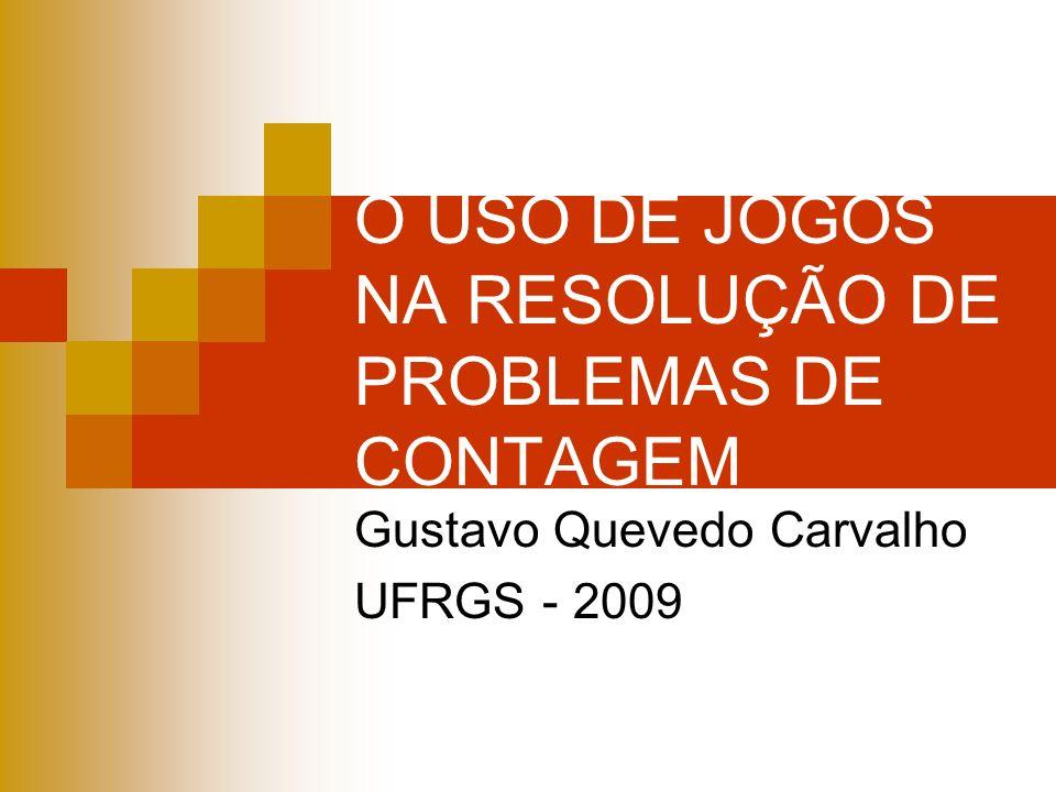 O USO DE JOGOS NA RESOLUÇÃO DE PROBLEMAS DE CONTAGEM