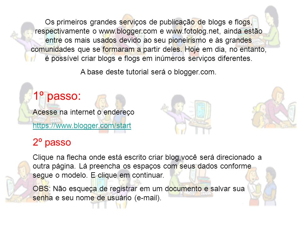 A base deste tutorial será o blogger.com.
