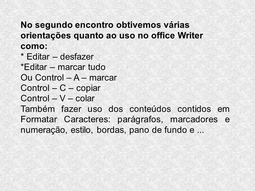 No segundo encontro obtivemos várias orientações quanto ao uso no office Writer como: