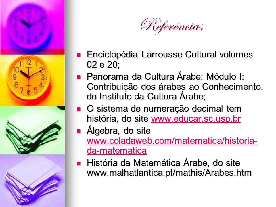 Referências Enciclopédia Larrousse Cultural volumes 02 e 20;