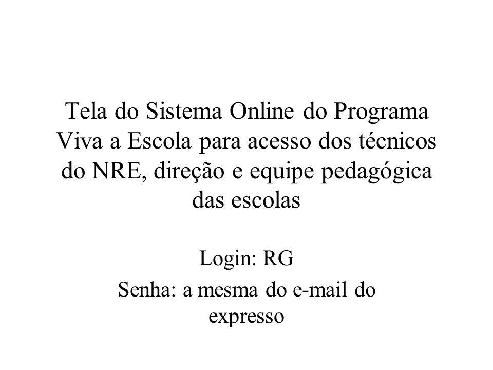 Login: RG Senha: a mesma do e-mail do expresso