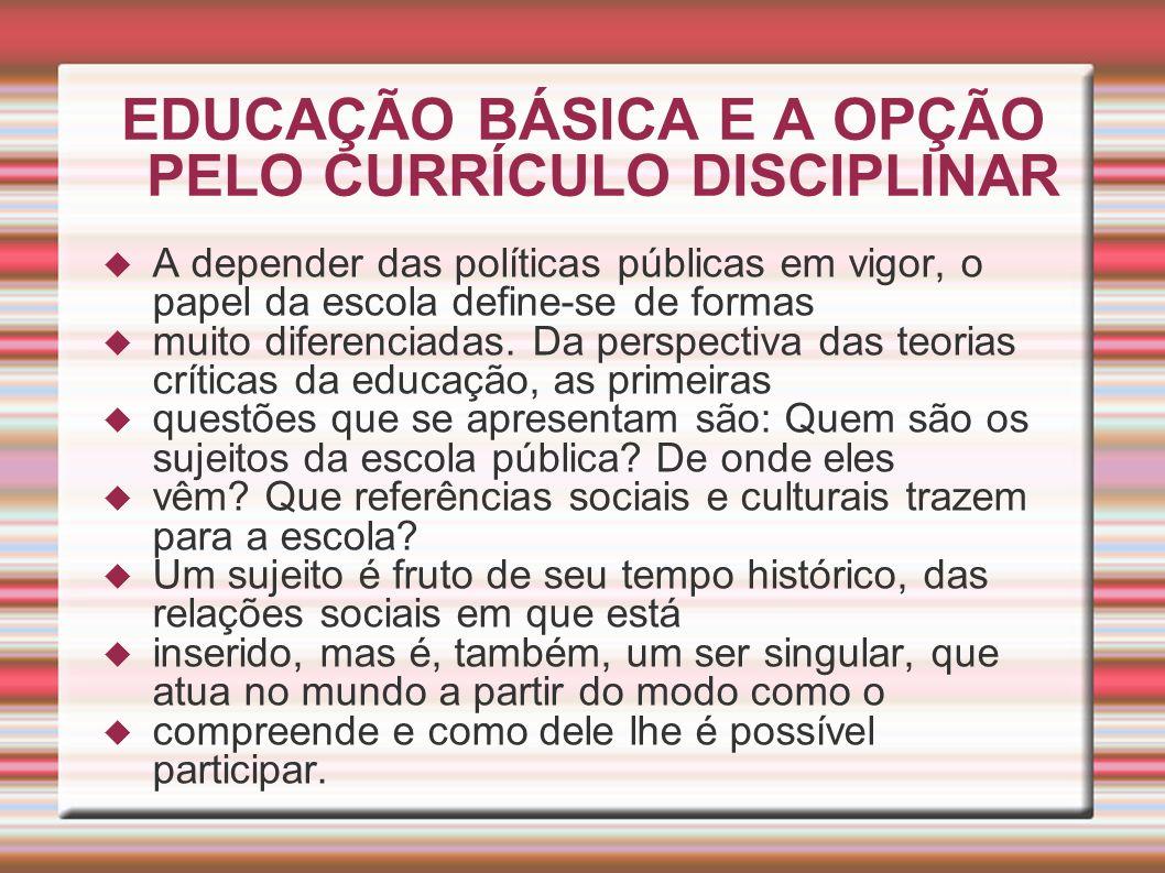 EDUCAÇÃO BÁSICA E A OPÇÃO PELO CURRÍCULO DISCIPLINAR