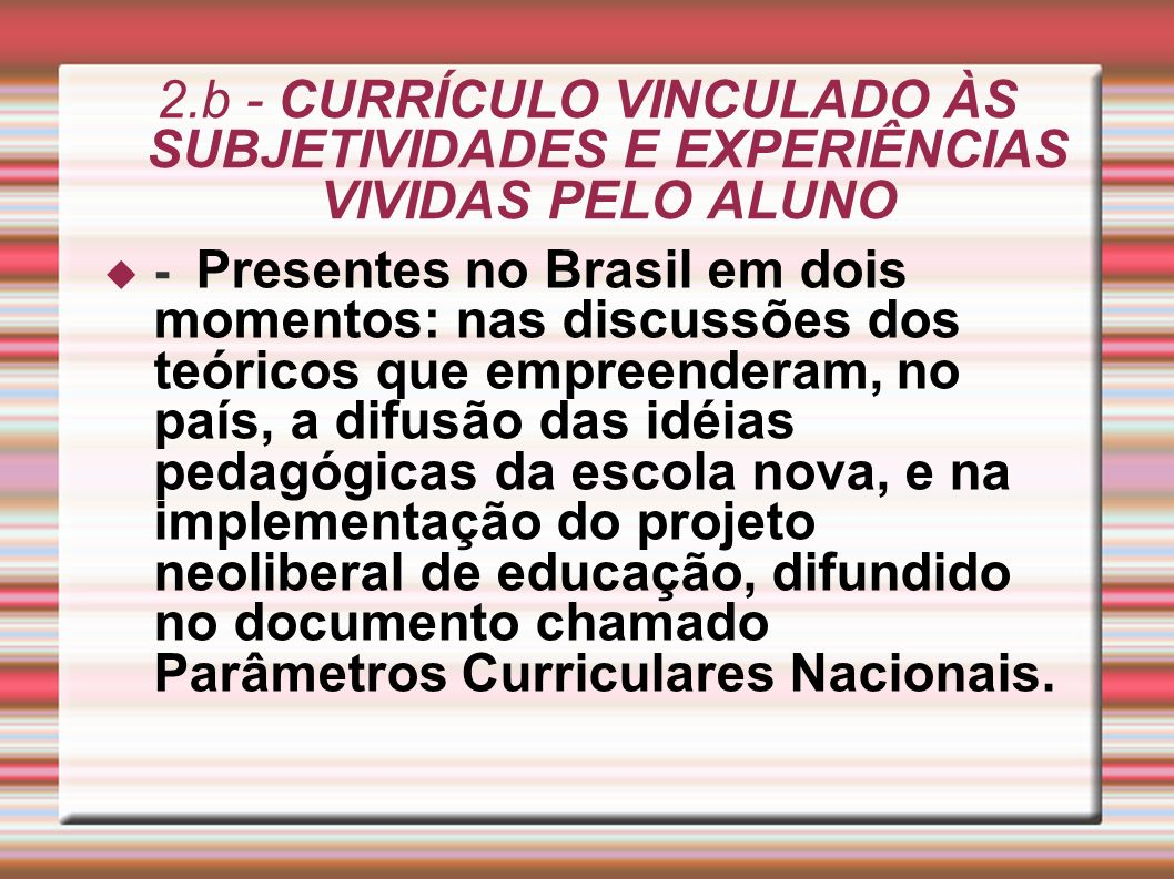 2.b - CURRÍCULO VINCULADO ÀS SUBJETIVIDADES E EXPERIÊNCIAS VIVIDAS PELO ALUNO