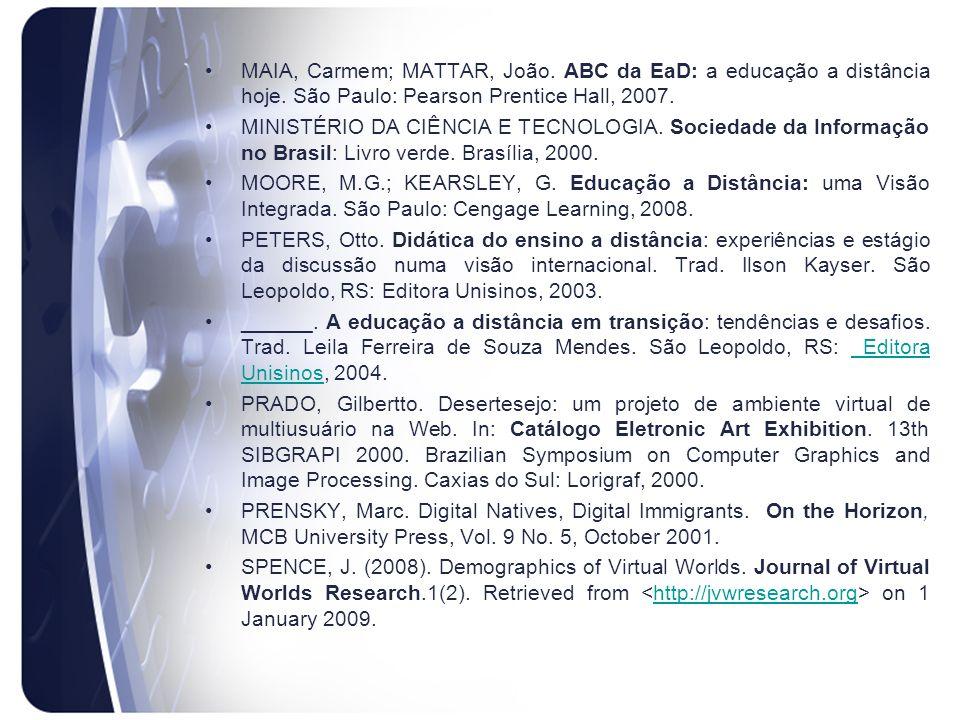 MAIA, Carmem; MATTAR, João. ABC da EaD: a educação a distância hoje