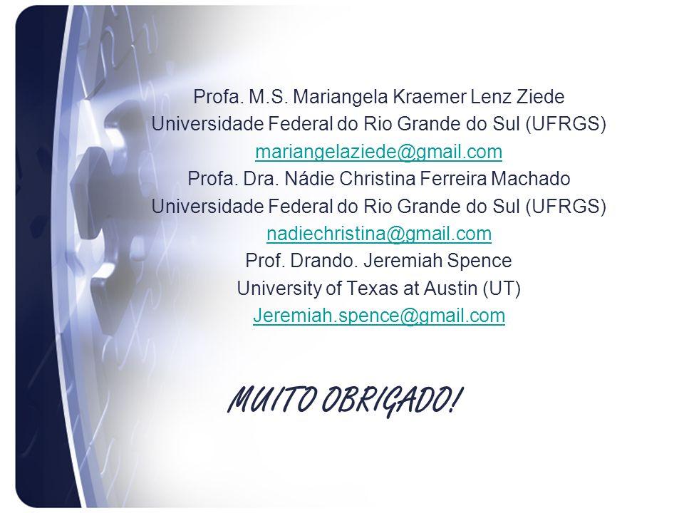 Muito Obrigado! Profa. M.S. Mariangela Kraemer Lenz Ziede