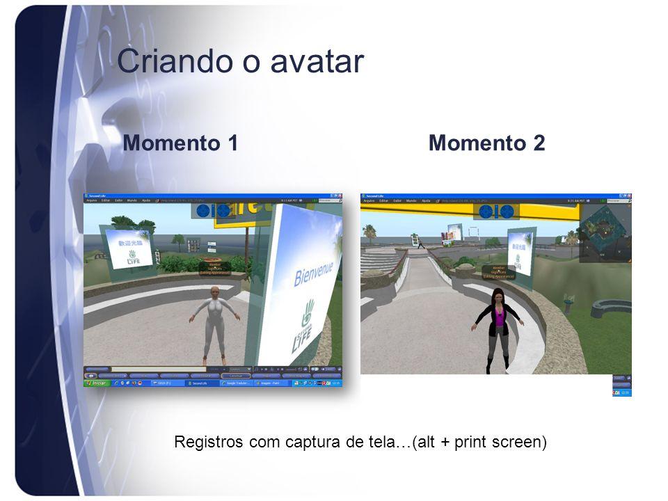 Criando o avatar Momento 1 Momento 2