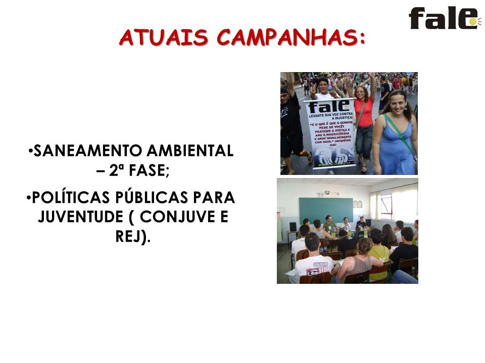 ATUAIS CAMPANHAS: SANEAMENTO AMBIENTAL – 2ª FASE;