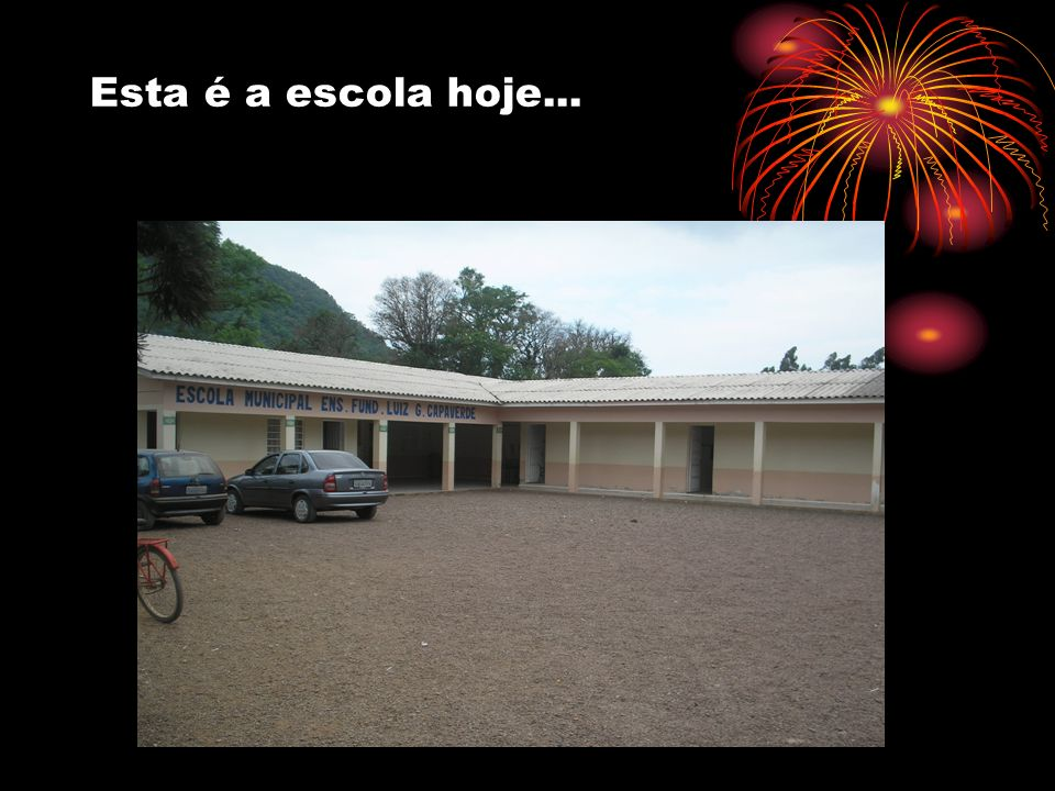 Esta é a escola hoje...