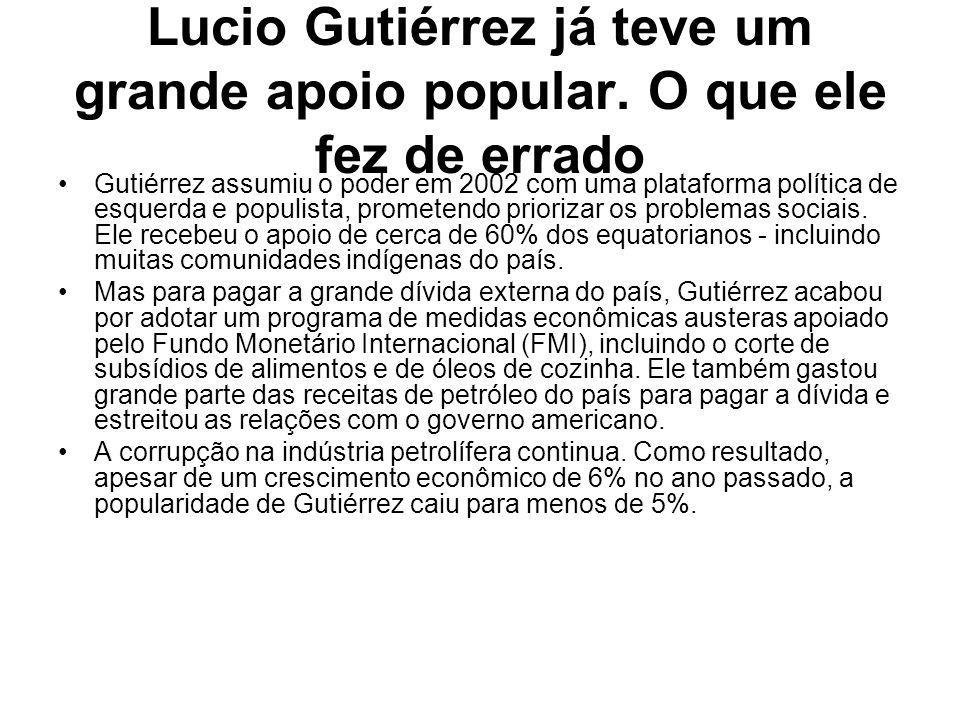 Lucio Gutiérrez já teve um grande apoio popular