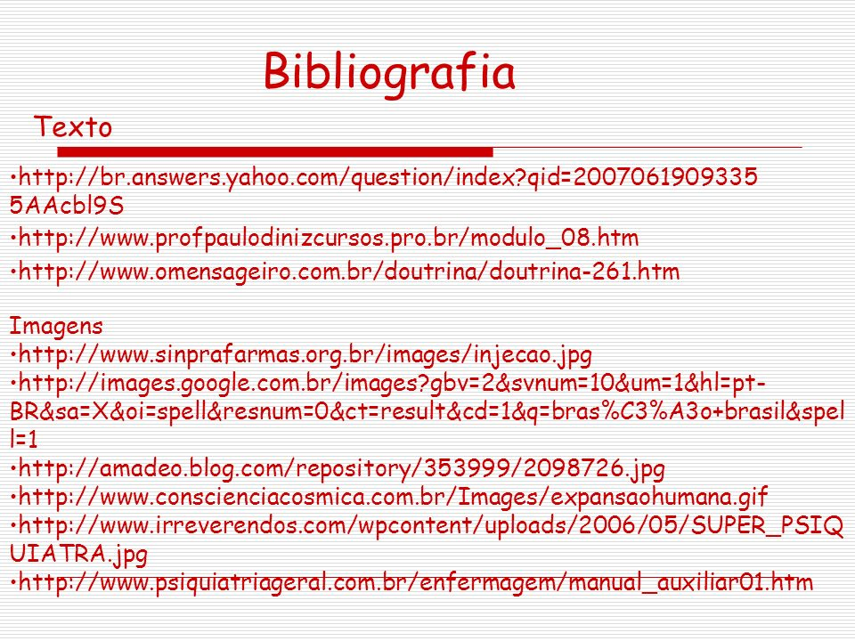 Bibliografia Texto. http://br.answers.yahoo.com/question/index qid=20070619093355AAcbl9S. http://www.profpaulodinizcursos.pro.br/modulo_08.htm.