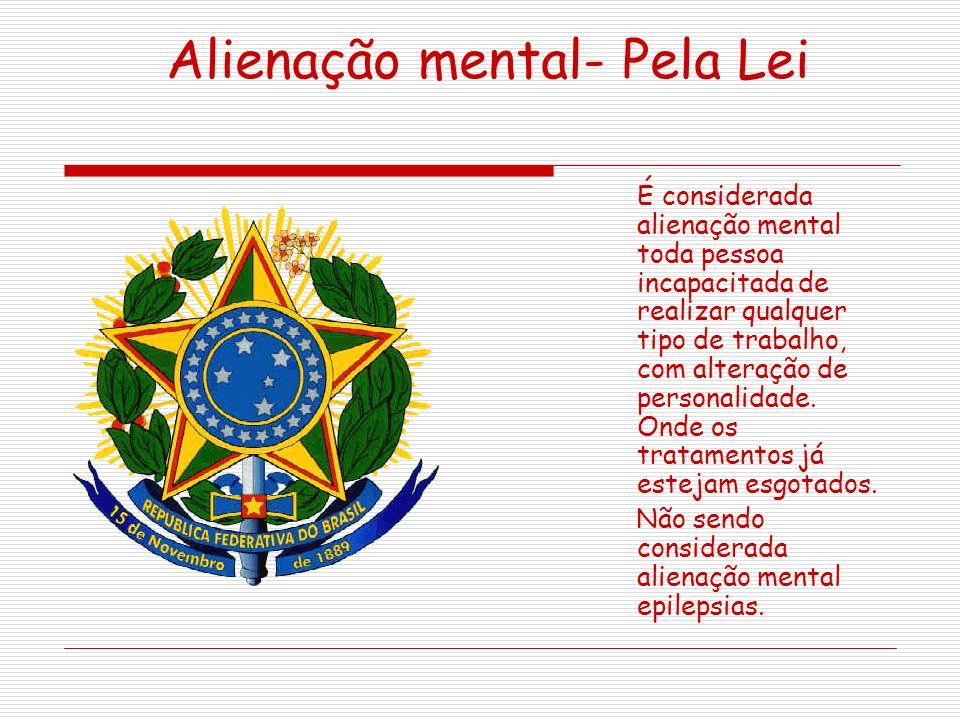 Alienação mental- Pela Lei