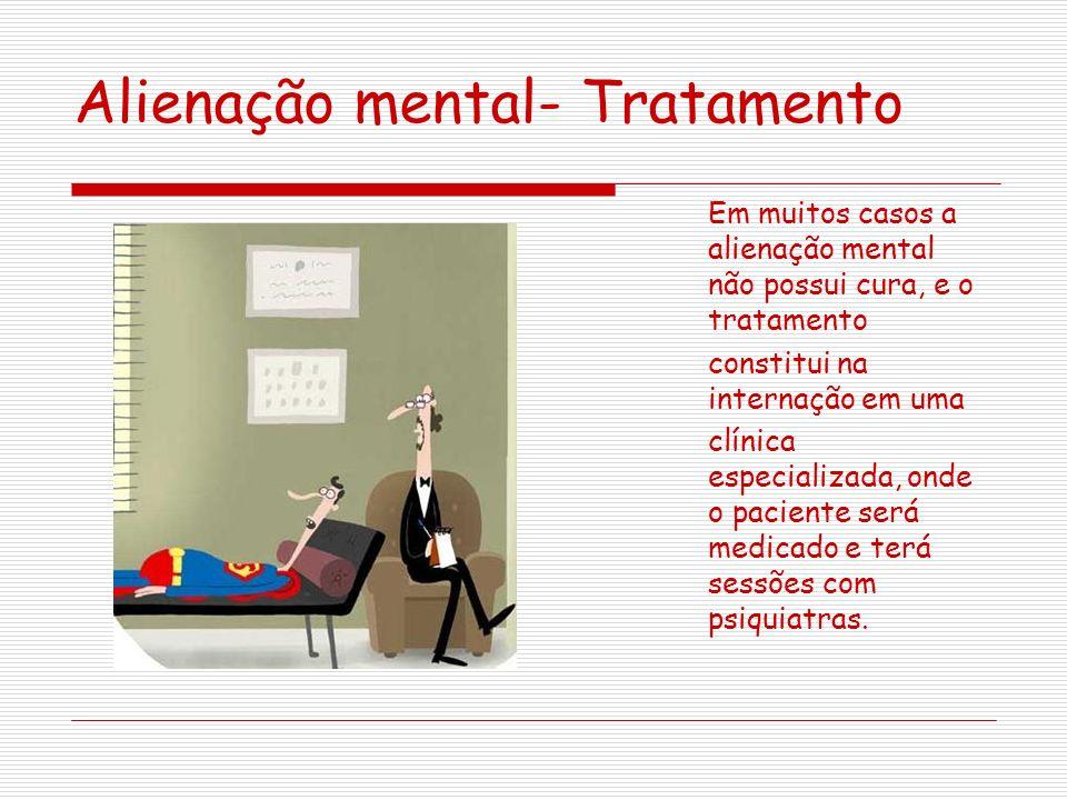 Alienação mental- Tratamento