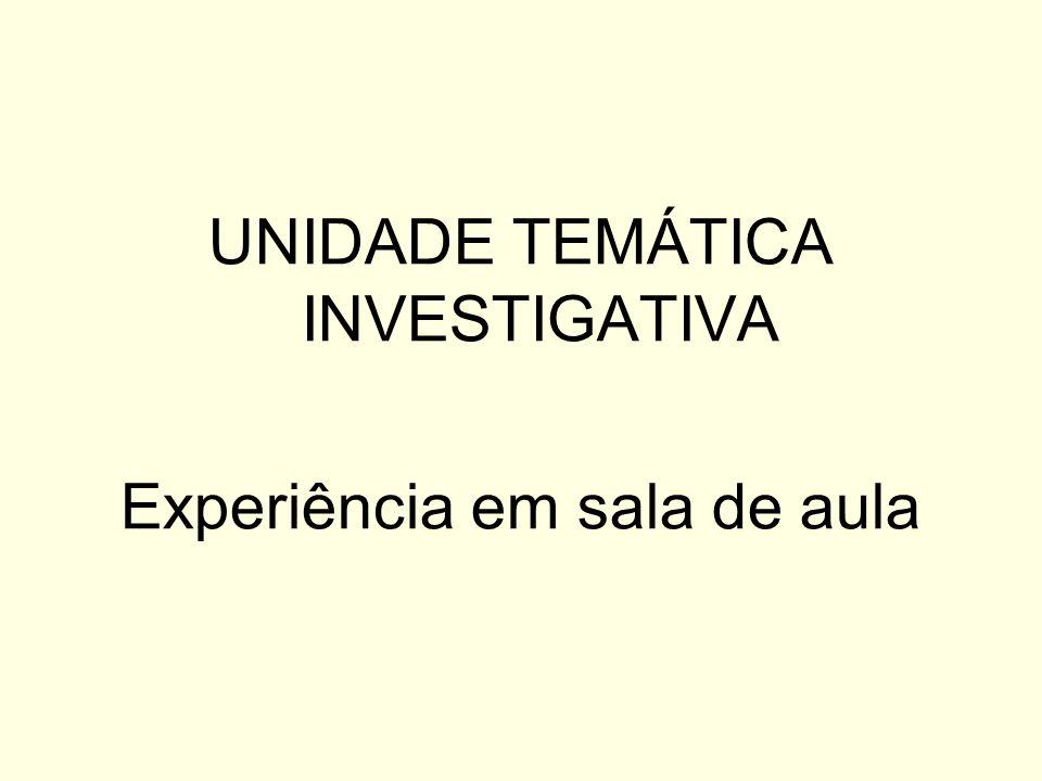 UNIDADE TEMÁTICA INVESTIGATIVA