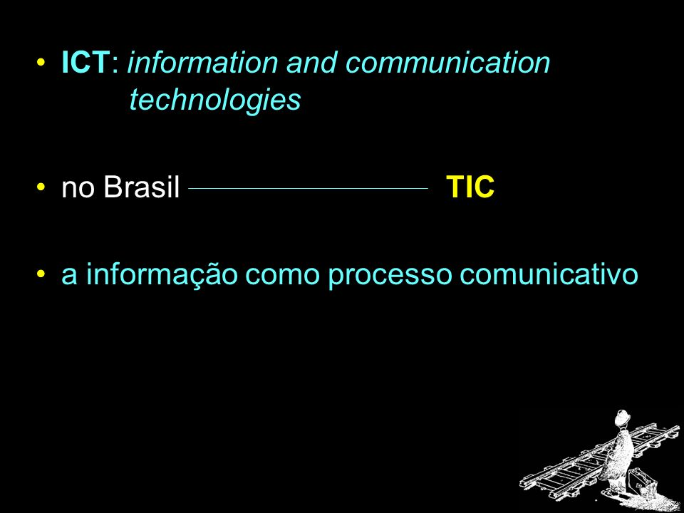ICT: information and communication technologies
