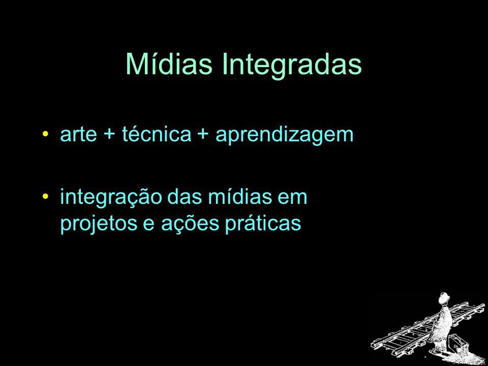 Mídias Integradas arte + técnica + aprendizagem