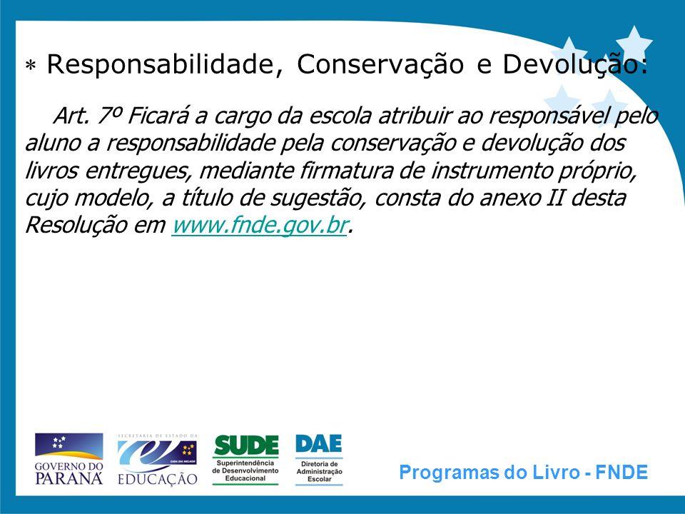  Responsabilidade, Conservação e Devolução: