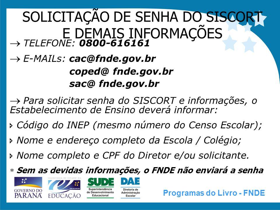 SOLICITAÇÃO DE SENHA DO SISCORT E DEMAIS INFORMAÇÕES