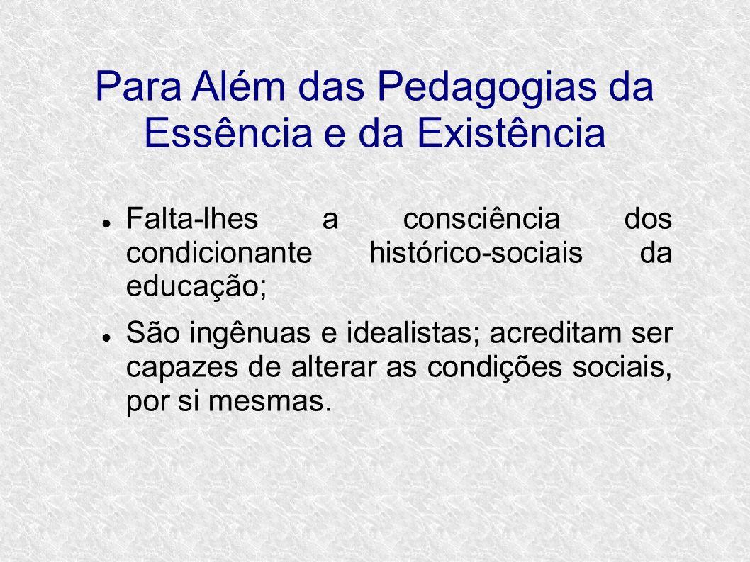 Para Além das Pedagogias da Essência e da Existência