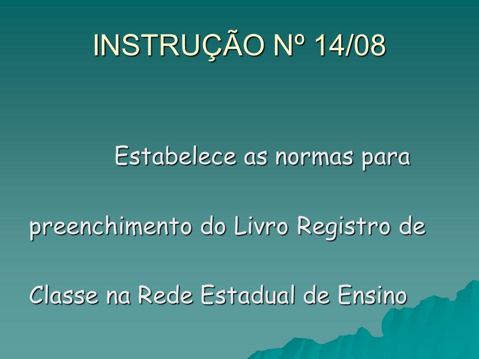 INSTRUÇÃO Nº 14/08 preenchimento do Livro Registro de