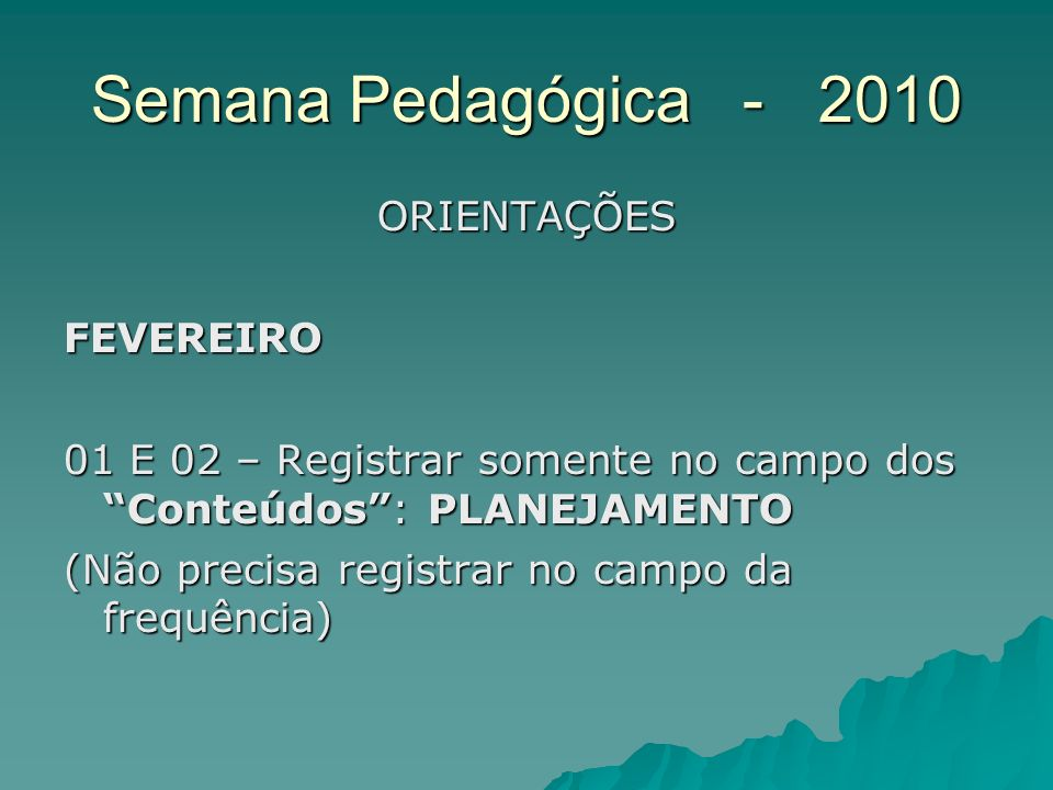 Semana Pedagógica - 2010 ORIENTAÇÕES FEVEREIRO