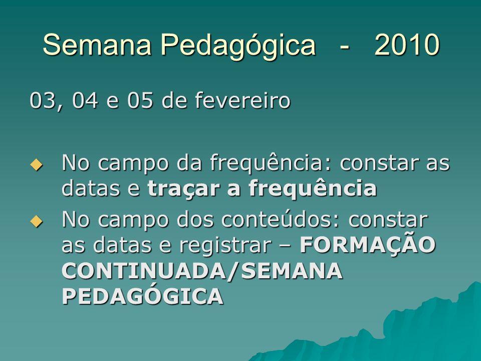 Semana Pedagógica - 2010 03, 04 e 05 de fevereiro