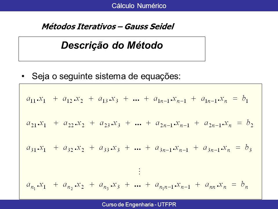 Descrição do Método Seja o seguinte sistema de equações: