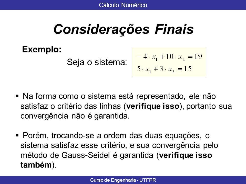 Considerações Finais Exemplo: Seja o sistema: