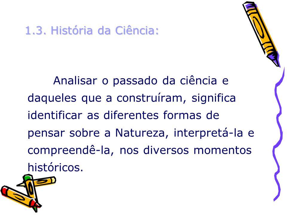 1.3. História da Ciência: