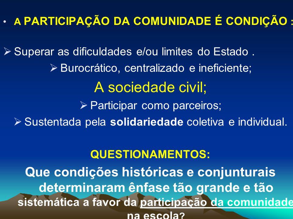 A PARTICIPAÇÃO DA COMUNIDADE É CONDIÇÃO :