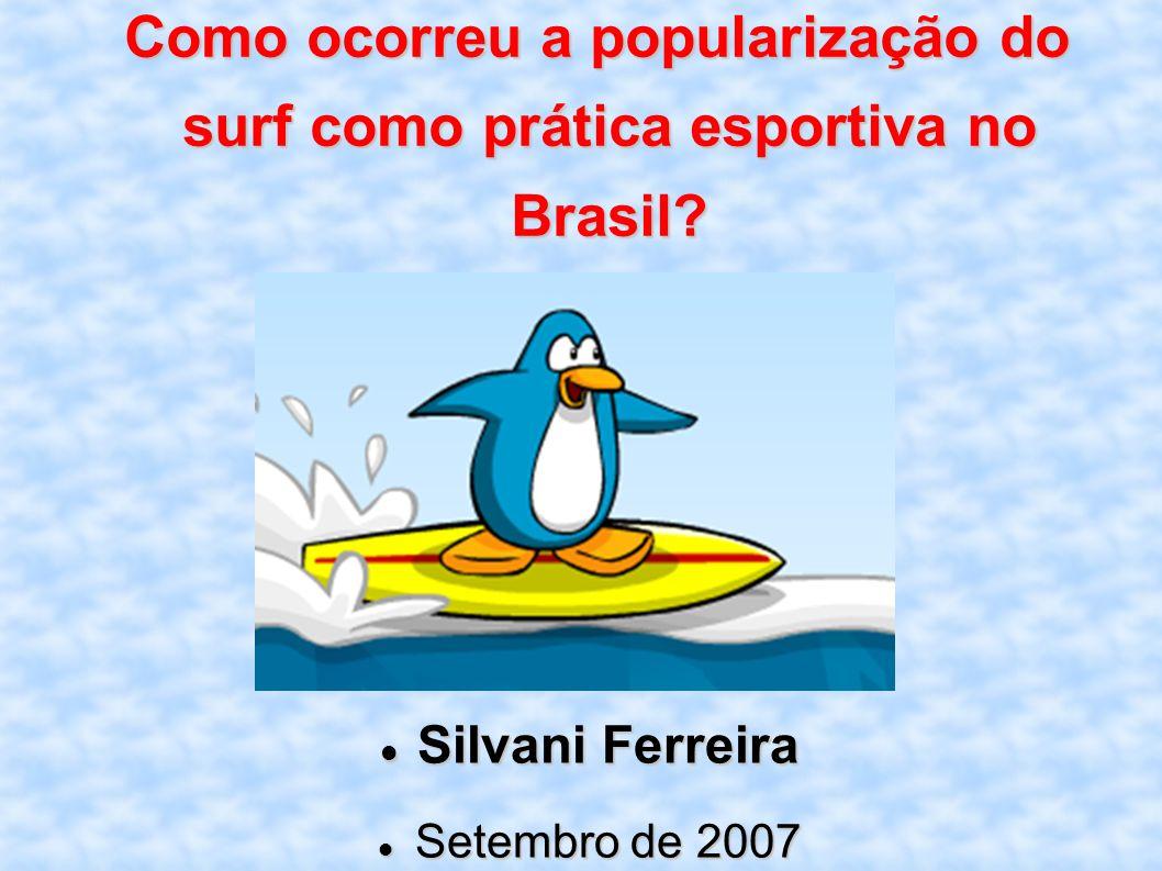 Como ocorreu a popularização do surf como prática esportiva no Brasil