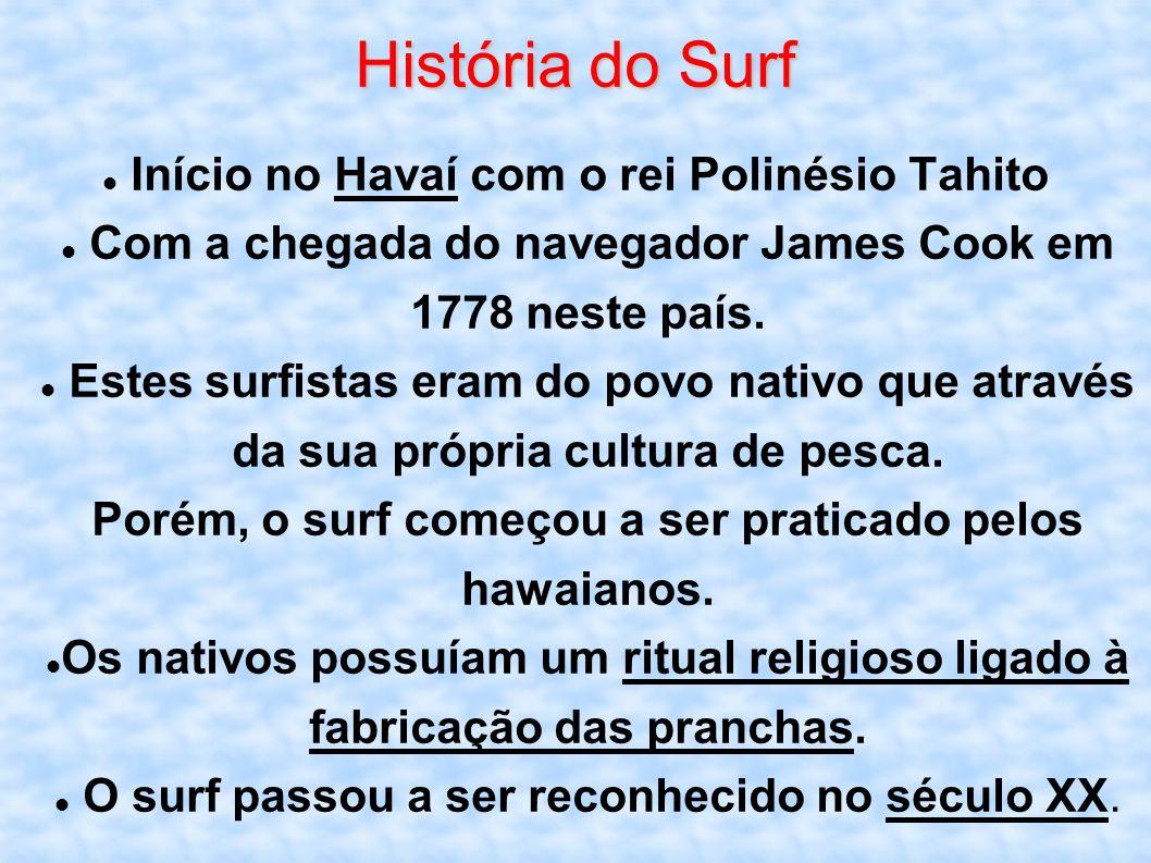 História do Surf Início no Havaí com o rei Polinésio Tahito