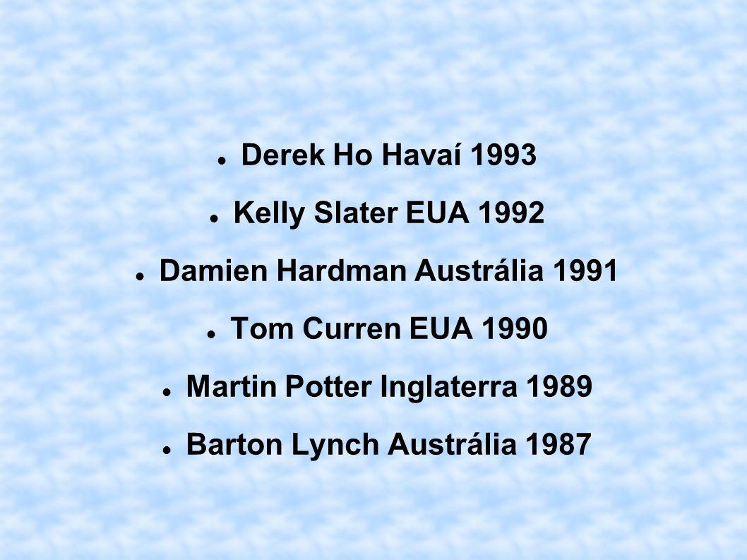 Damien Hardman Austrália 1991 Tom Curren EUA 1990
