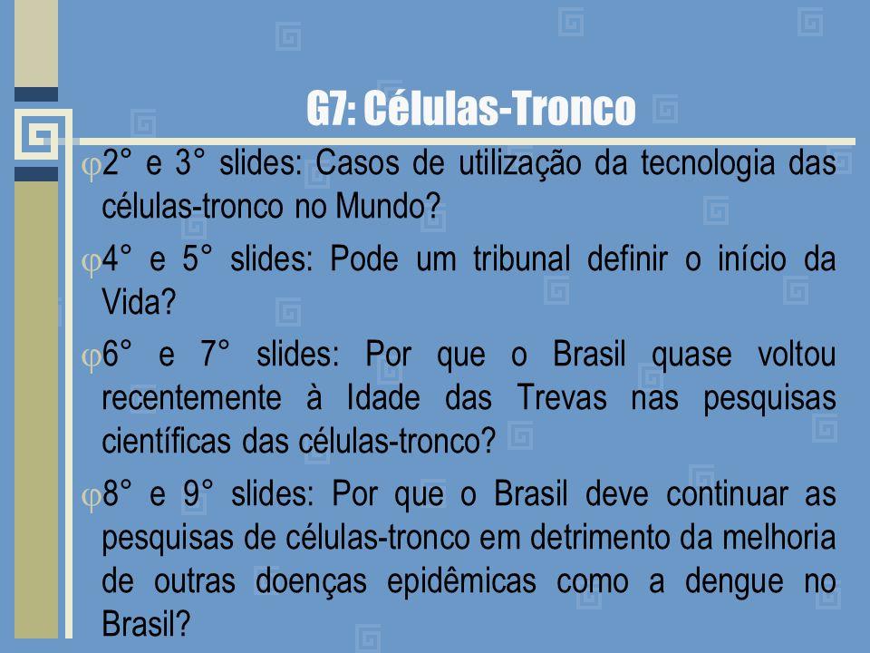 G7: Células-Tronco 2° e 3° slides: Casos de utilização da tecnologia das células-tronco no Mundo