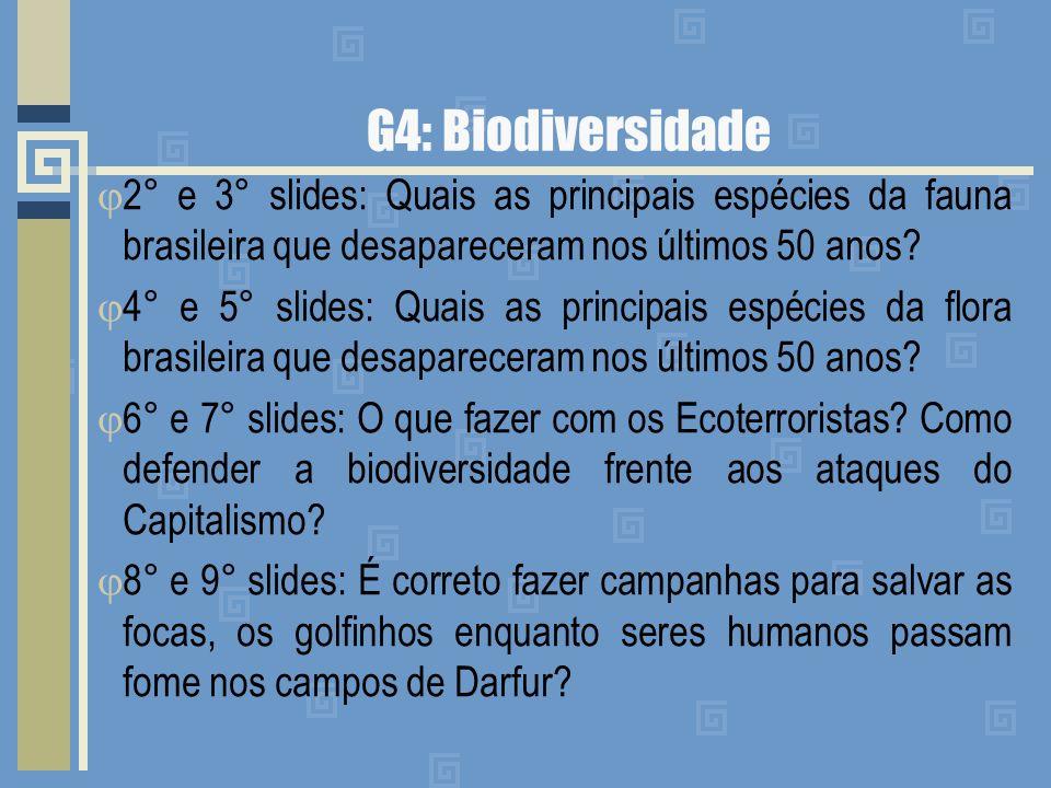 G4: Biodiversidade 2° e 3° slides: Quais as principais espécies da fauna brasileira que desapareceram nos últimos 50 anos