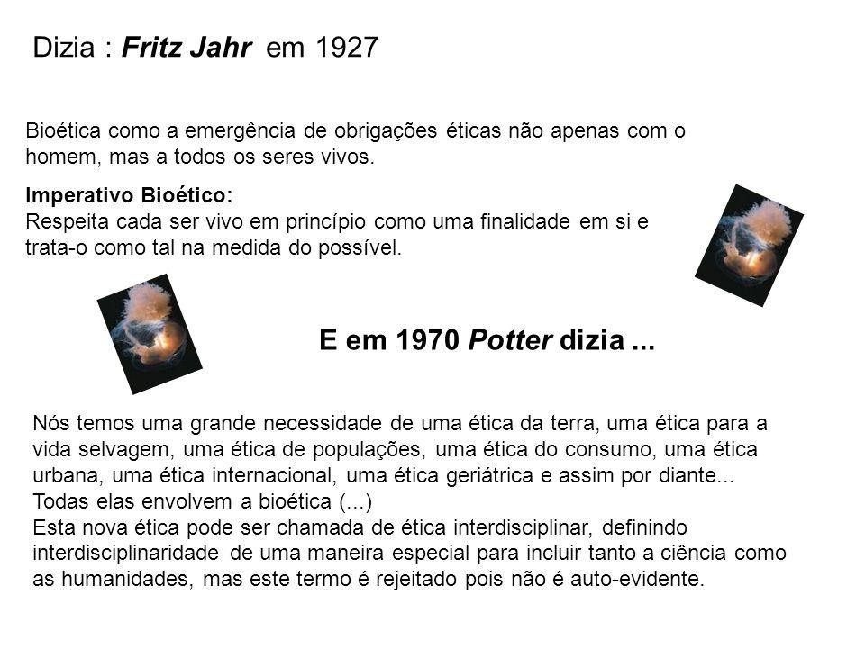 Dizia : Fritz Jahr em 1927 E em 1970 Potter dizia ...