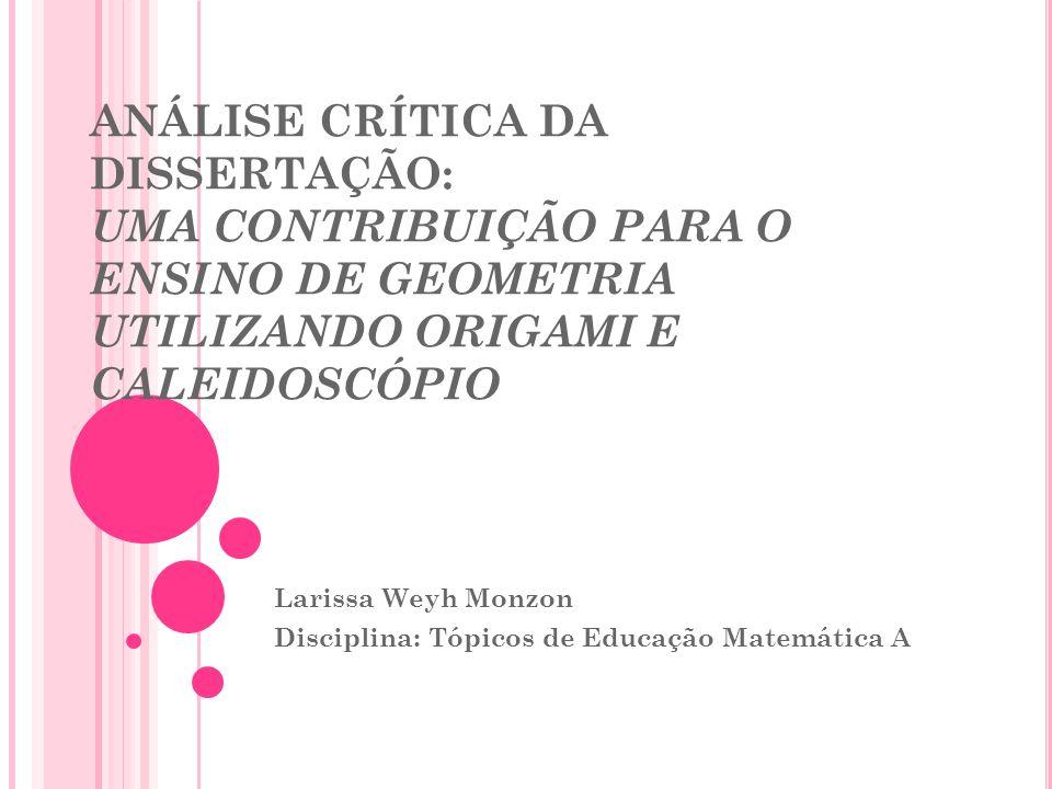 Larissa Weyh Monzon Disciplina: Tópicos de Educação Matemática A
