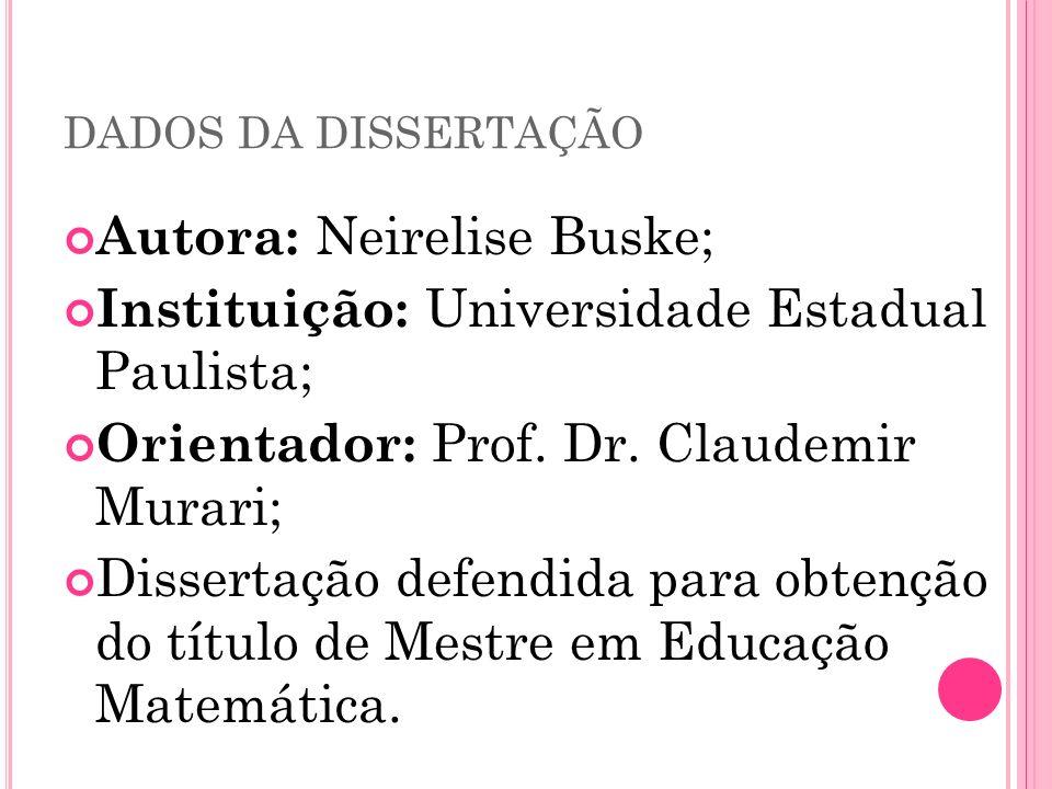 Autora: Neirelise Buske; Instituição: Universidade Estadual Paulista;