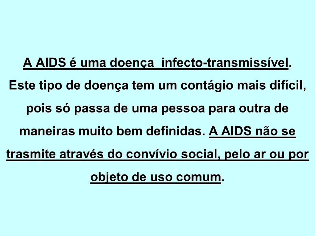 A AIDS é uma doença infecto-transmissível.