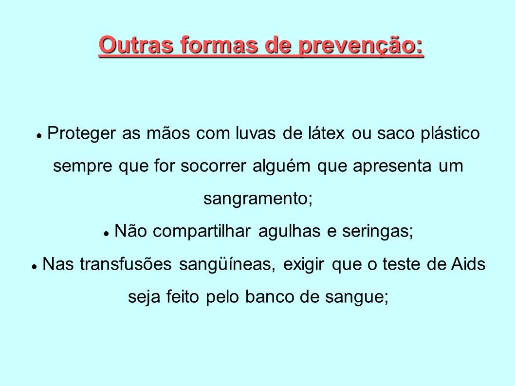 Outras formas de prevenção: