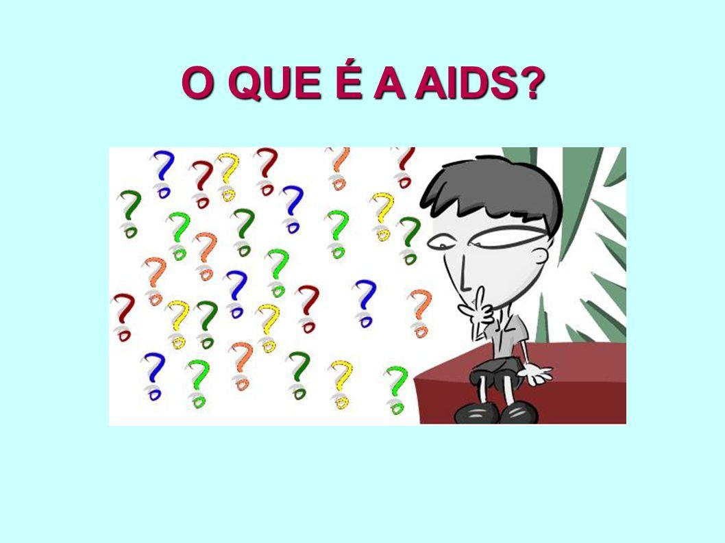 O QUE É A AIDS