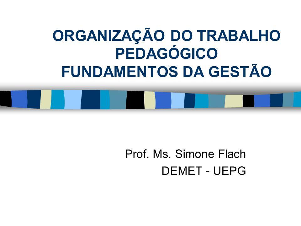 ORGANIZAÇÃO DO TRABALHO PEDAGÓGICO FUNDAMENTOS DA GESTÃO