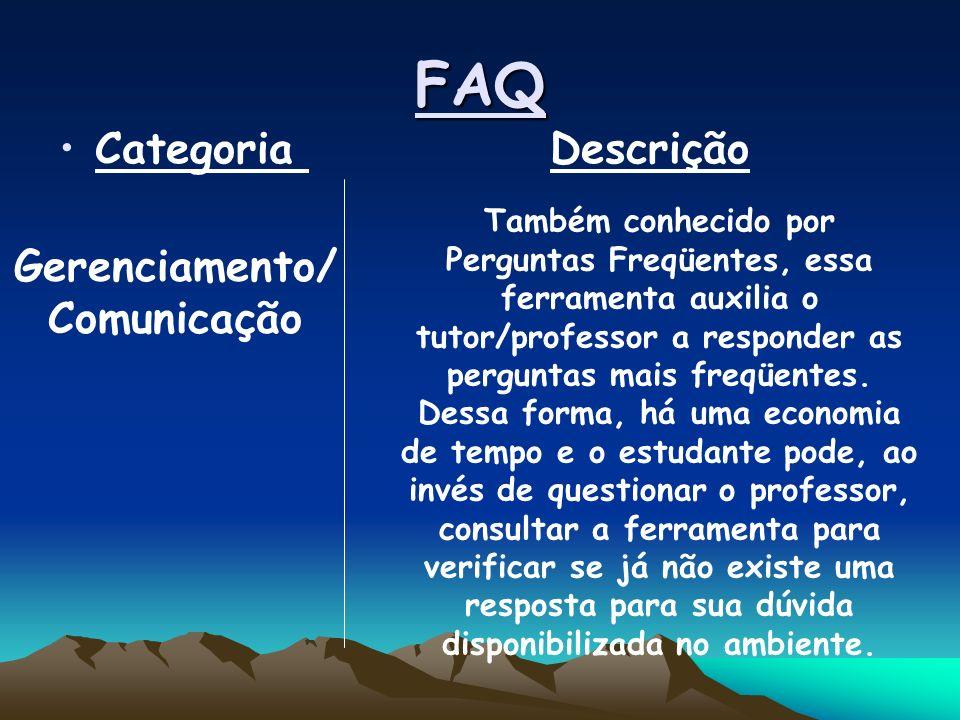 FAQ Categoria Descrição Gerenciamento/ Comunicação