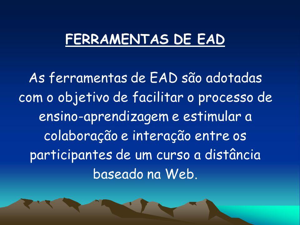 As ferramentas de EAD são adotadas