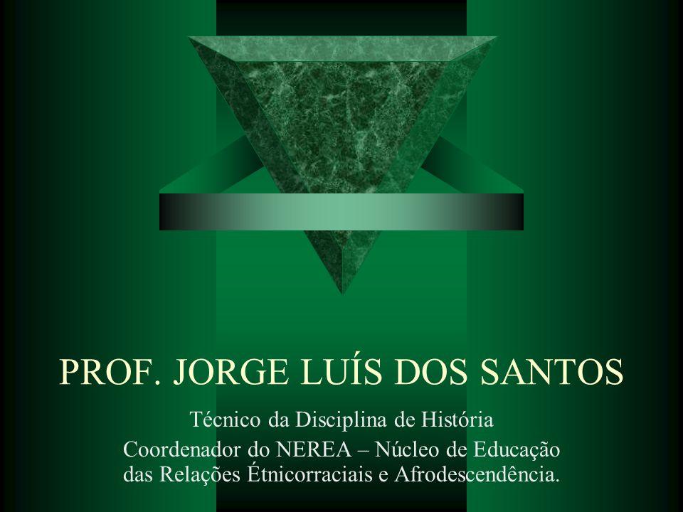 PROF. JORGE LUÍS DOS SANTOS