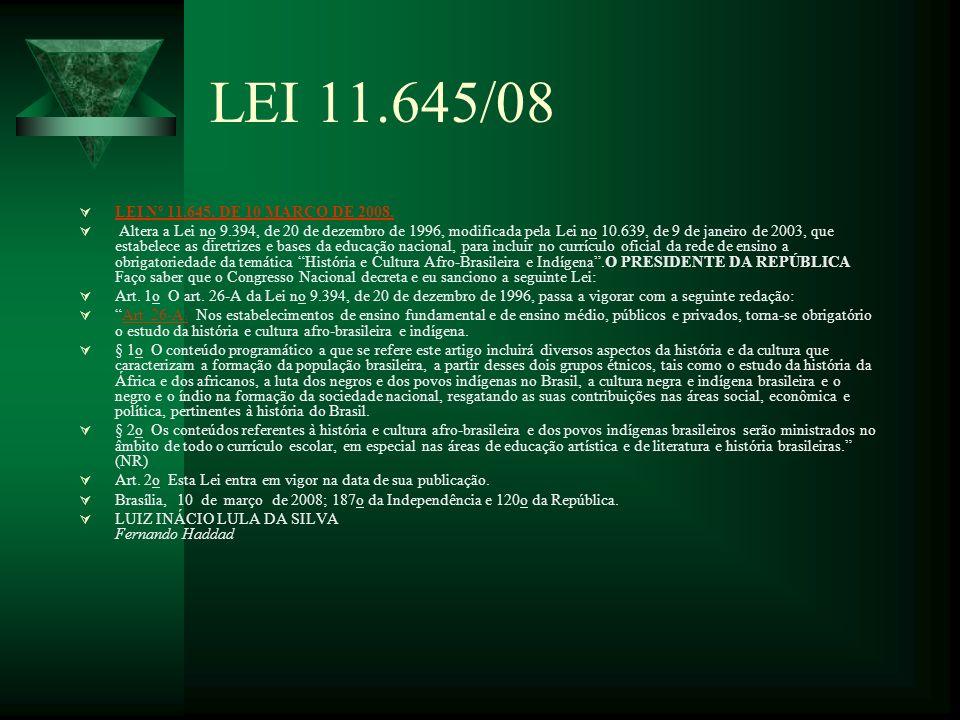 LEI 11.645/08 LEI Nº 11.645, DE 10 MARÇO DE 2008.